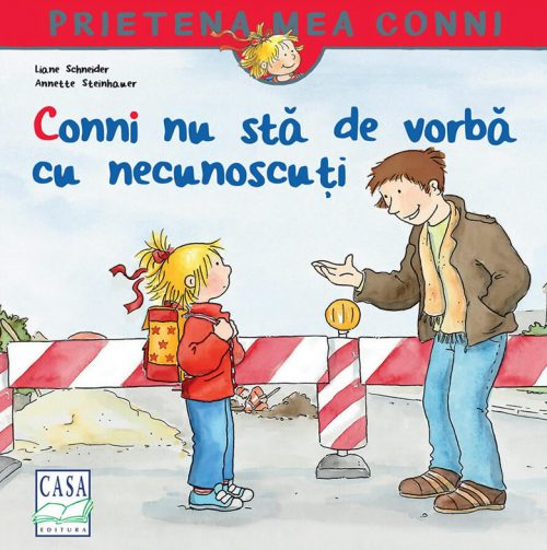 Conni nu stă de vorbă cu necunoscuți - Editura Casa