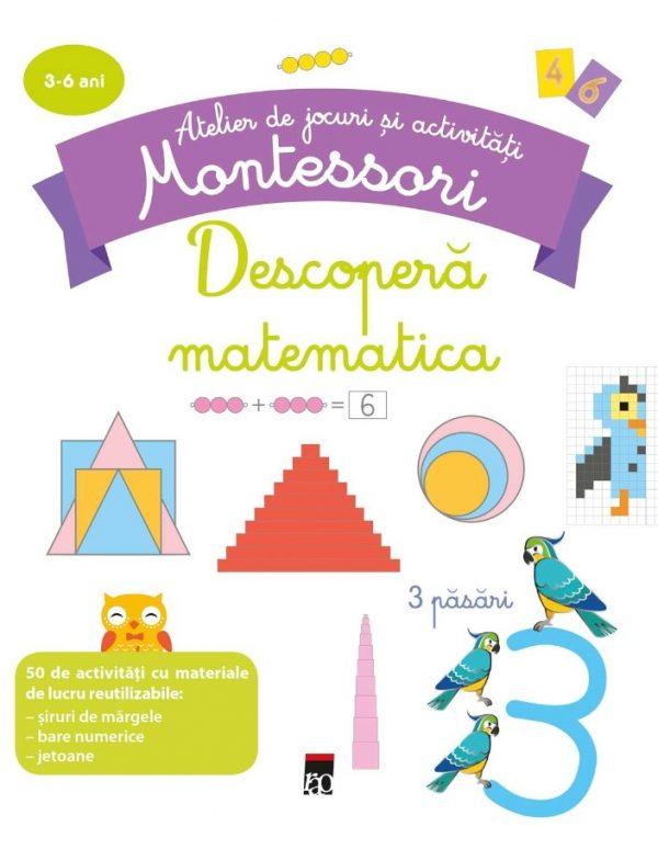 Descopera matematica - Atelier de jocuri și activități Montessori pentru 3-6 ani - Delphine Urvoy