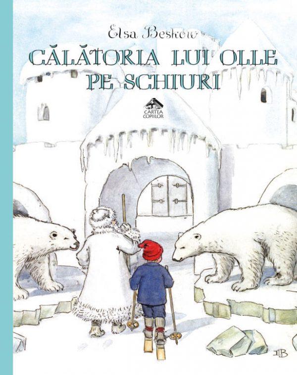 Călătoria lui Olle pe schiuri - Elsa Beskow - Editura Cartea Copiilor