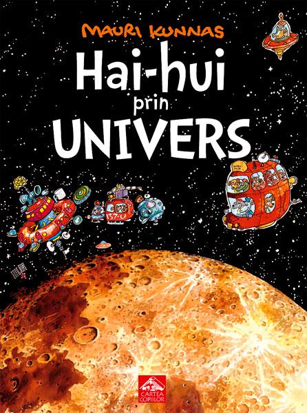 Hai-hui prin Univers - Mauri Kunnas - Editura Cartea Copiilor