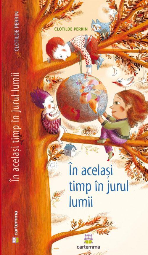 În același timp în jurul lumii - Clotilde Perrin - Editura Cartemma