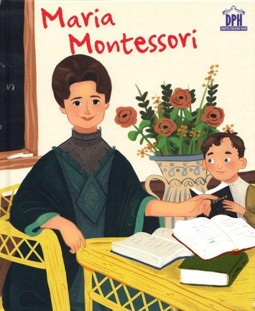Maria Montessori - Jane Kent, Isabel Munosz - Editura DPH