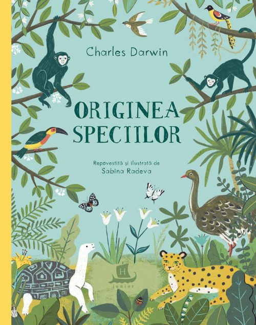Originea speciilor - Charles Darwin, Sabina Radeva - Humanitas Junior