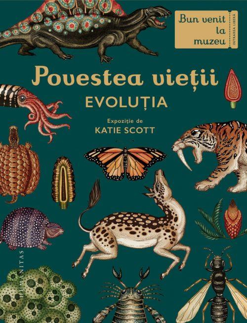 Povestea vieții. Evoluția Bun venit la muzeu - Katie Scott - Humanitas Junior
