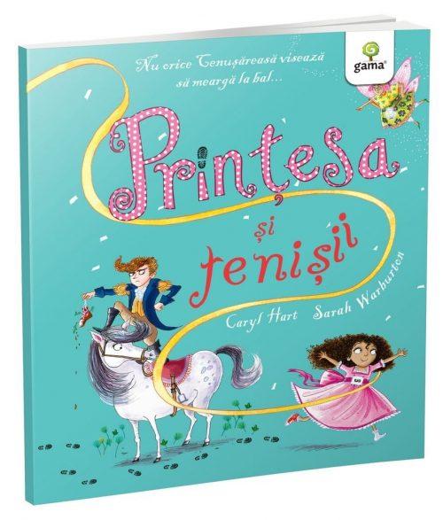 Prințesa și tenișii - Caryl Hart, Sarah Warburton - Editura Gama