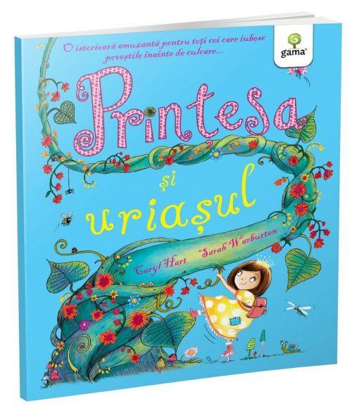 Prințesa și uriașul. Seria Poveștile prințesei- Caryl Hart, Sarah Warburton - Editura Gama