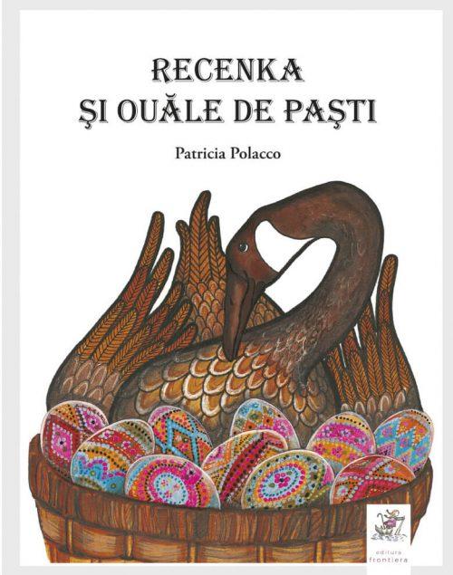 Recenka și ouăle de Paști - Patricia Polacco - Editura Frontiera