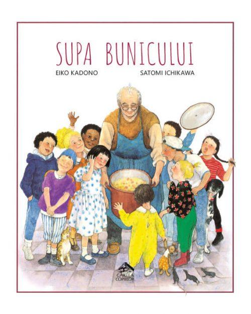 Supa bunicului - Eiko Kadono, Satomi Ichikawa - Editura Cartea Copiilor