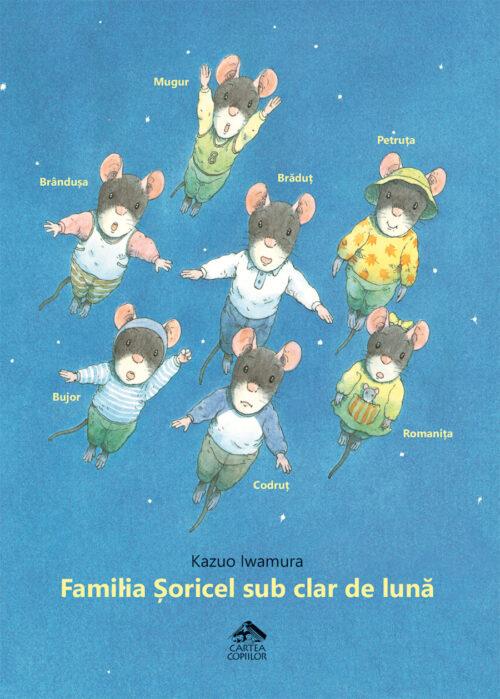Familia Șoricel sub clar de lună - Kazuo Iwamura - Editura Cartea Copiilor