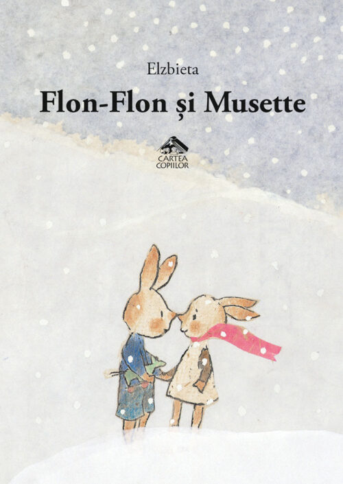 Flon-Flon și Musette - Elzbieta - Editura Cartea Copiilor
