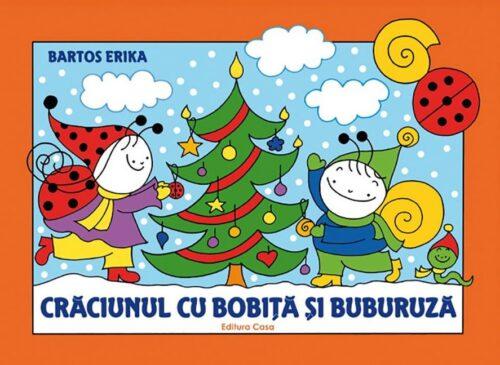 Crăciunul cu Bobiţă şi Buburuză - Erika Bartos