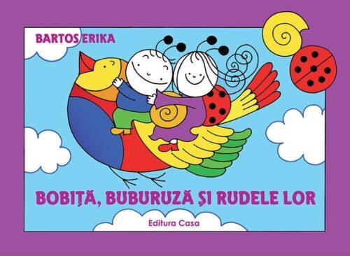 Bobiţă, Buburuză şi rudele lor - Erika Bartos