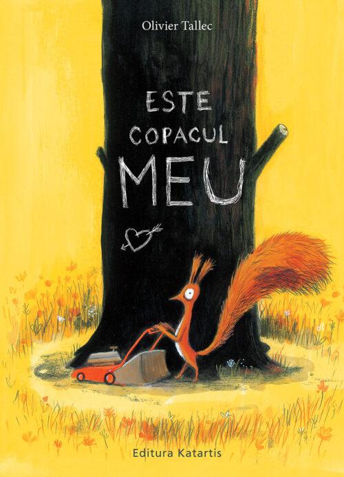 Este copacul meu - Olivier Tallec - Editura Katartis