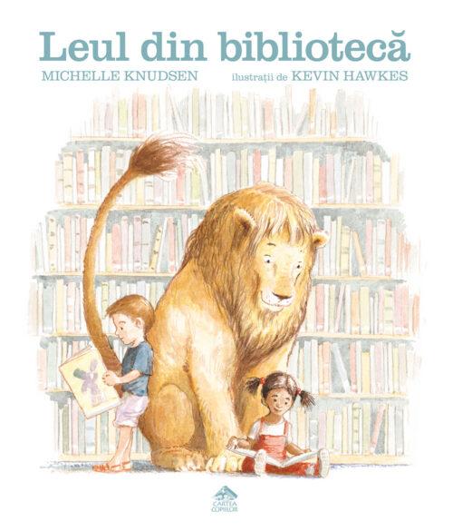 Leul din bibliotecă - Michelle Knudsen, Kevin Hawkes - Editura Cartea Copiilor